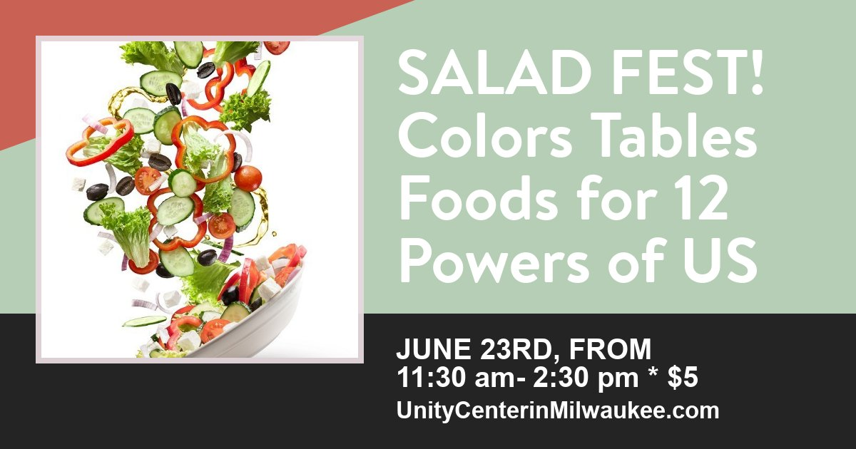 Salad Fest June 23 2018 at Unity Center in Milwaukee, 12 Powers Salad Fest, 12 powers of us